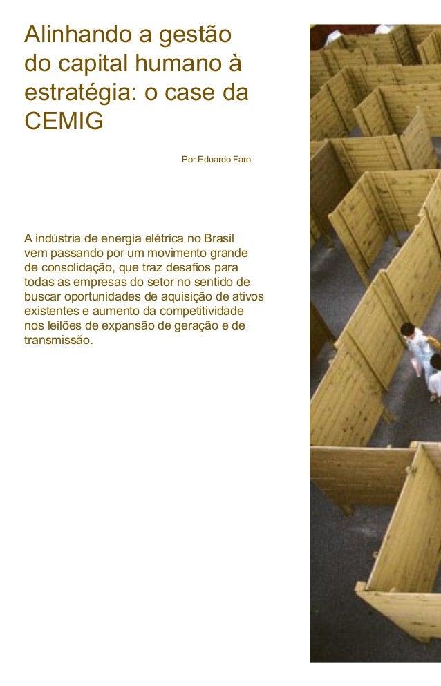 Alinhando a gestão do capital humano à estratégia: o case da CEMIG A indústria de energia elétrica no Brasil vem passando ...