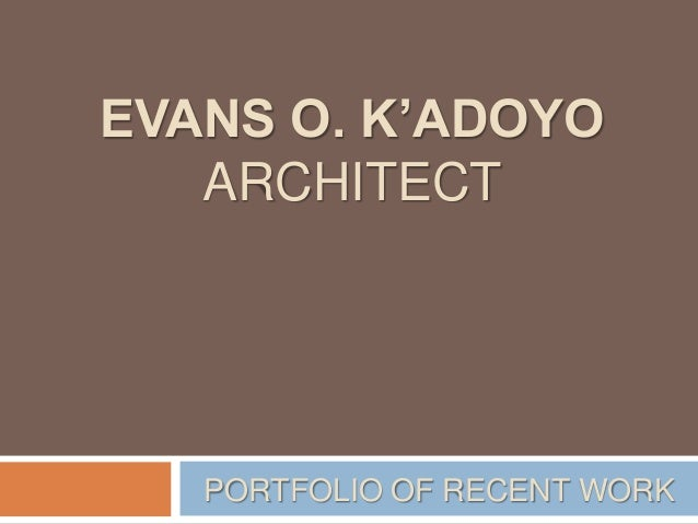 EVANS O. K'ADOYO ARCHITECT PORTFOLIO OF RECENT WORK
