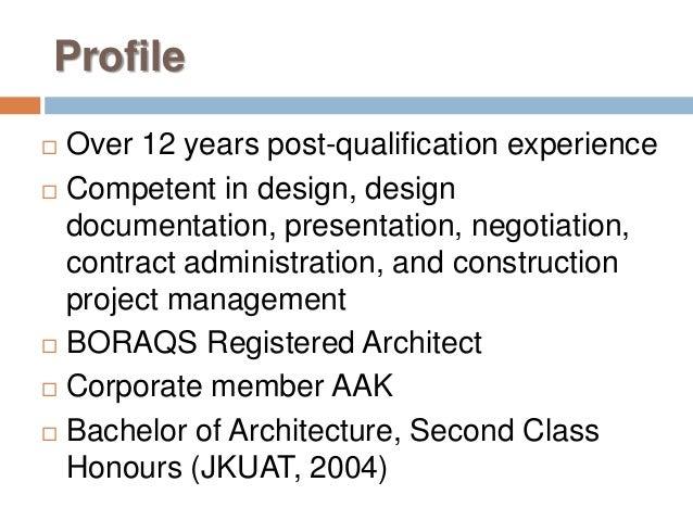 Profile  Over 12 years post-qualification experience  Competent in design, design documentation, presentation, negotiati...