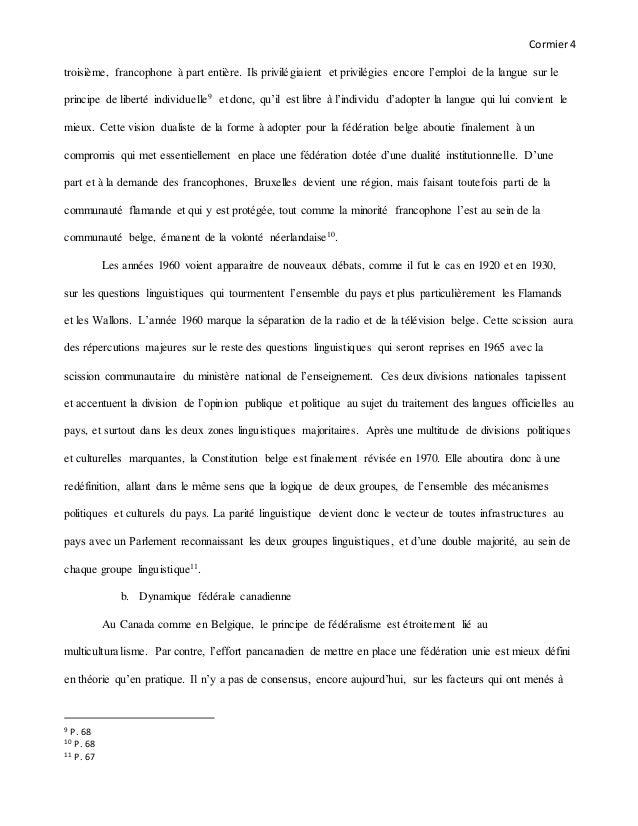 Cormier4 troisième, francophone à part entière. Ils privilégiaient et privilégies encore l'emploi de la langue sur le prin...