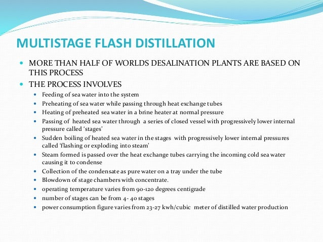 MULTISTAGE FLASH DISTILLATION  MORE THAN HALF OF WORLDS DESALINATION PLANTS ARE BASED ON THIS PROCESS  THE PROCESS INVOL...