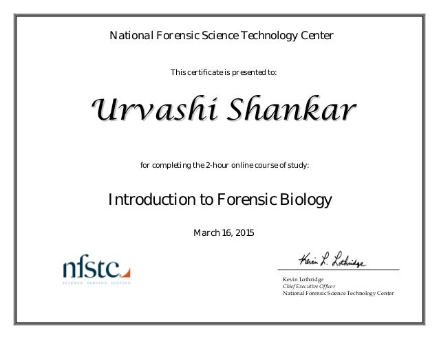 This certificate is presented to: National Forensic Science Technology Center for completing the 2-hour online course of...