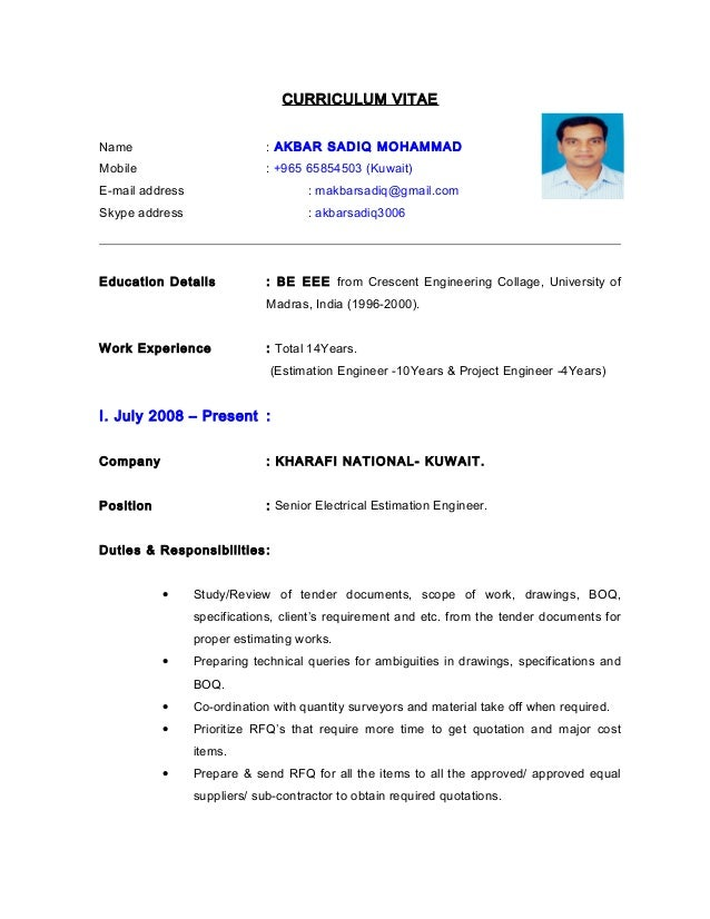 Perfect CV   Electrical Estimation Engineer. CURRICULUM VITAE Name : AKBAR SADIQ  MOHAMMAD Mobile : +965 65854503 (Kuwait) E ...