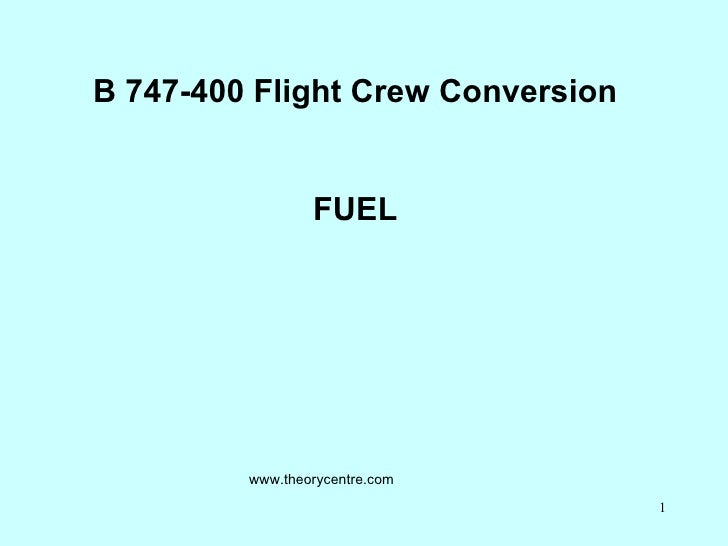 B 747-400 Flight Crew Conversion FUEL www.theorycentre.com