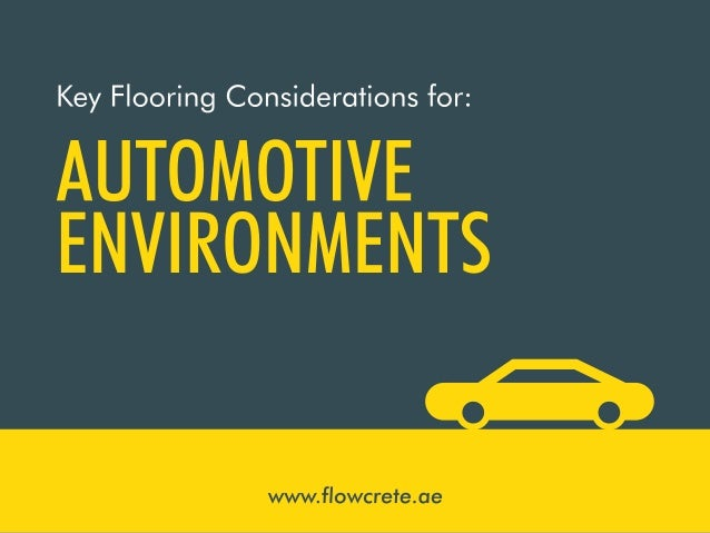 Key Flooring Considerations for Automotive Environments