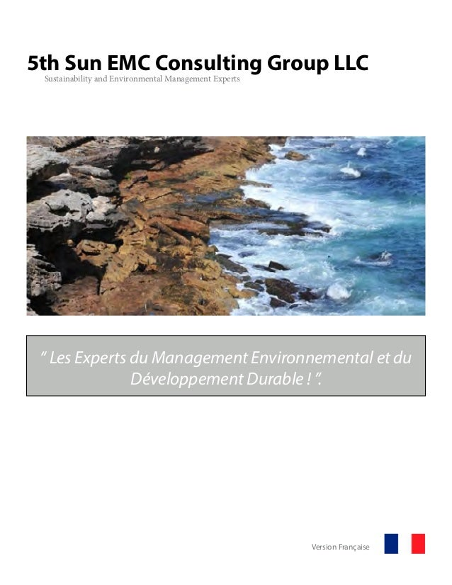 "5th Sun EMC Consulting Group LLC Sustainability and Environmental Management Experts "" Les Experts du Management Environne..."