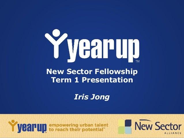 New Sector Fellowship Term 1 Presentation Iris Jong