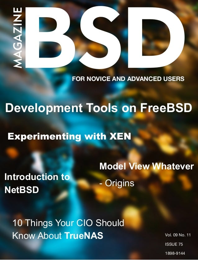 FOR NOVICE AND ADVANCED USERS Development Tools on FreeBSD Experimenting with XEN Model View Whatever - Origins 10 Things ...