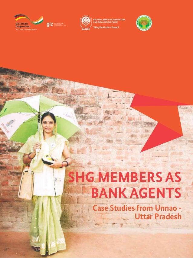 Case Studies from Unnao - Uttar Pradesh SHG Members as Bank Agents german cooperation DEUTSCHE ZUSAMMENARBEIT National Ban...