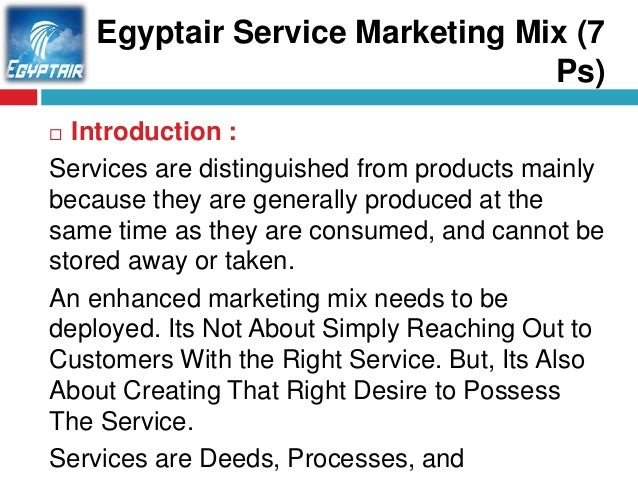 services marketing mix in education service Service marketing mix: useful notes on service marketing mix  personal selling  can also be effective in services marketing because of the high perceived risk  inherent in many service  educational institutes find this exercise very useful.