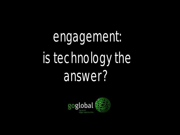 engagement: <br />is technology the answer?<br />
