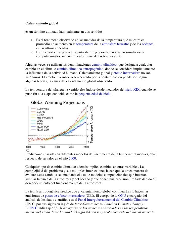 Calentamiento global <br />es un término utilizado habitualmente en dos sentidos:<br />Es el fenómeno observado en las med...