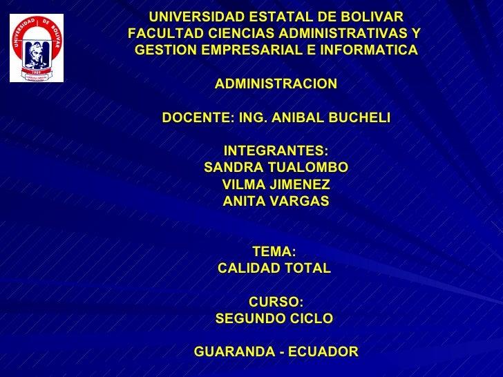 UNIVERSIDAD ESTATAL DE BOLIVAR FACULTAD CIENCIAS ADMINISTRATIVAS Y  GESTION EMPRESARIAL E INFORMATICA            ADMINISTR...