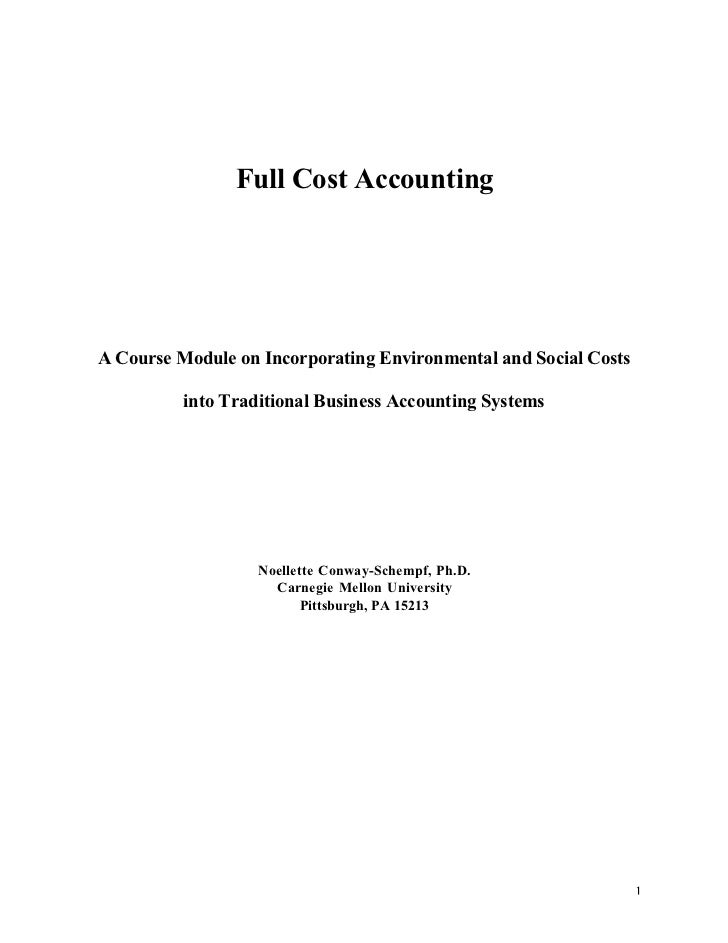 Full Cost AccountingA Course Module on Incorporating Environmental and Social Costs          into Traditional Business Acc...