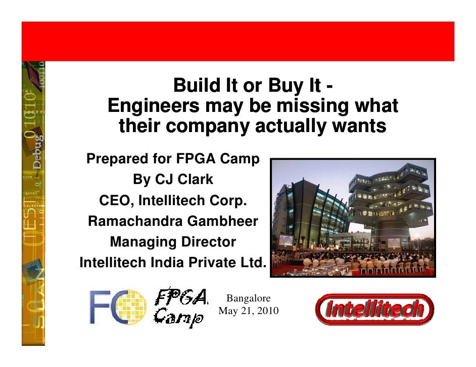 Build It or Buy It -     Engineers may be missing what        g           y             g      their company actually want...