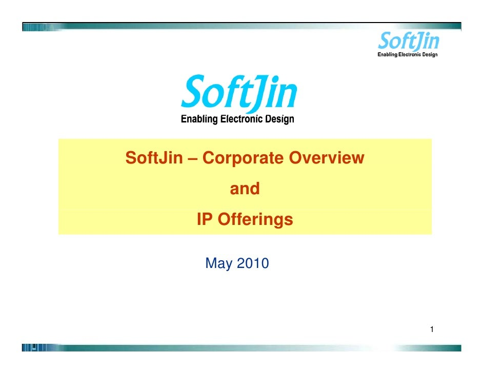 SoftJin – Corporate Overview             and         IP Offerings           May 2010                                   1