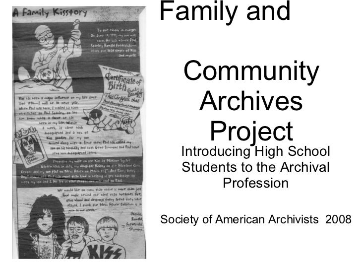 Family and  Community Archives Project Introducing High School Students to the Archival Profession Society of American Arc...