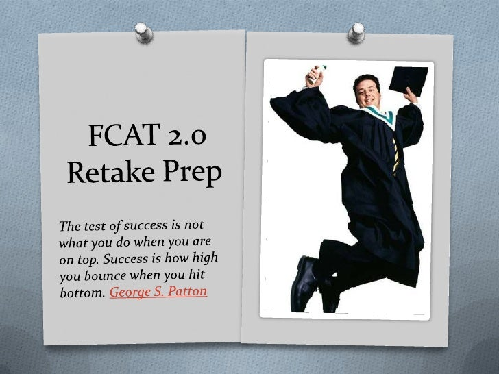 ObjectivesO Define the Content Focus of the Fall 2011 and  Spring 2012 Reading Retake FCAT 2.0.O Define the importance of ...