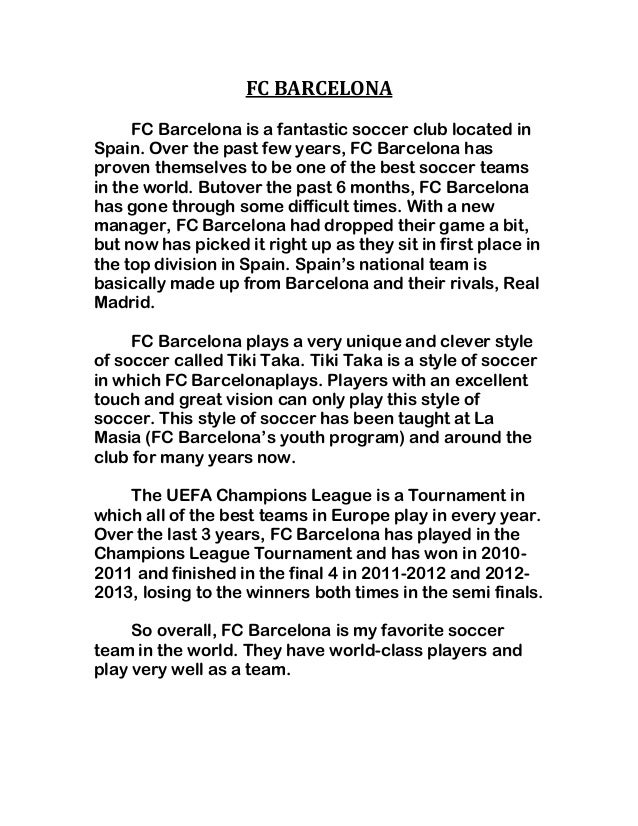 FC BARCELONA FC Barcelona is a fantastic soccer club located in Spain. Over the past few years, FC Barcelona has proven th...