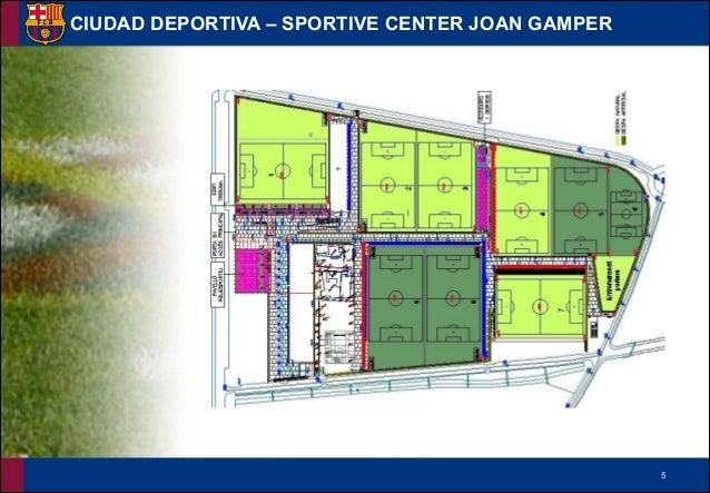 !5 CIUDAD DEPORTIVA – SPORTIVE CENTER JOAN GAMPER