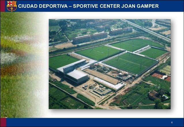!6 CIUDAD DEPORTIVA – SPORTIVE CENTER JOAN GAMPER