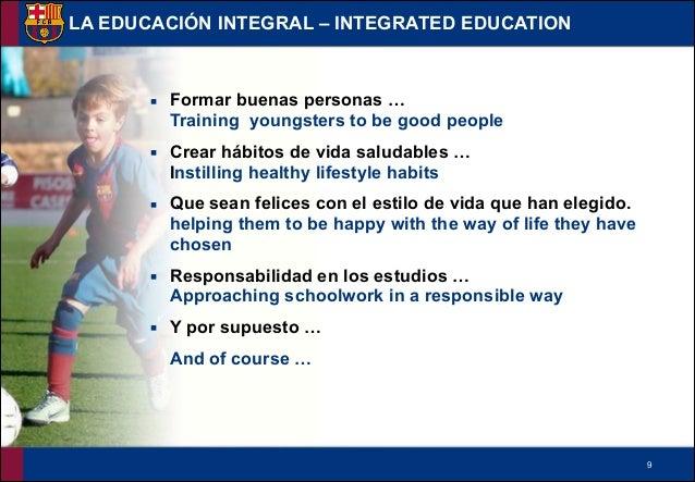 !9 ▪ Formar buenas personas … Training youngsters to be good people ▪ Crear hábitos de vida saludables … Instilling heal...
