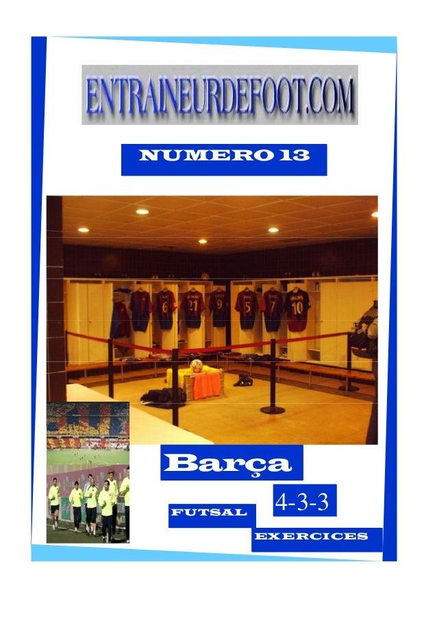 NUMERO 13  Barça  4-3-3 FUTSAL  EXERCICES