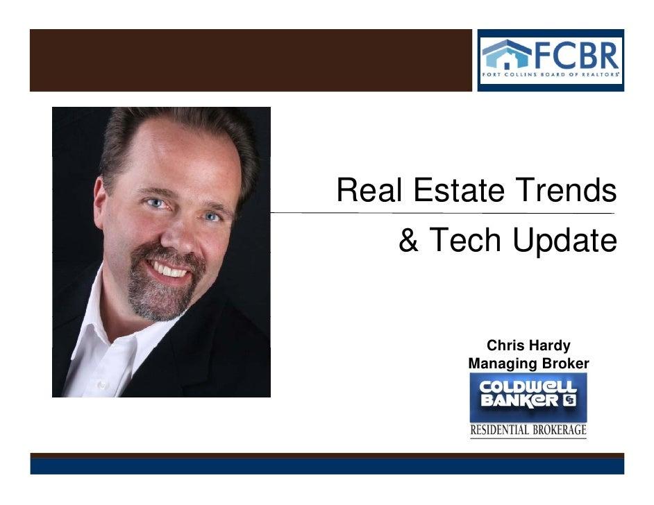 Real Estate Trends   & Tech Update          Chris Hardy        Managing Broker