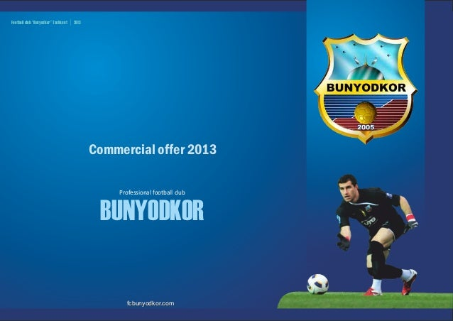 "Football club ""Bunyodkor"" Tashkent   2013                                            Commercial offer 2013                ..."
