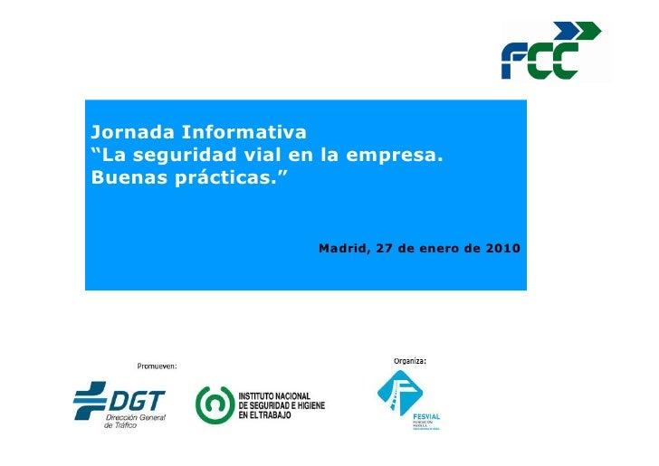 """Jornada Informativa """"La seguridad vial en la empresa. Buenas prácticas.""""                        Madrid, 27 de enero de 2010"""