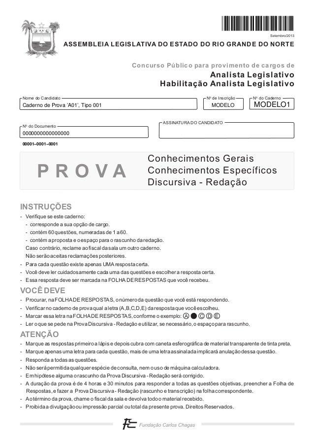 Setembro/2013  ASSEMBLEIA LEGISLATIVA DO ESTADO DO RIO GRANDE DO NORTE Concurso Público para provimento de cargos de  Anal...