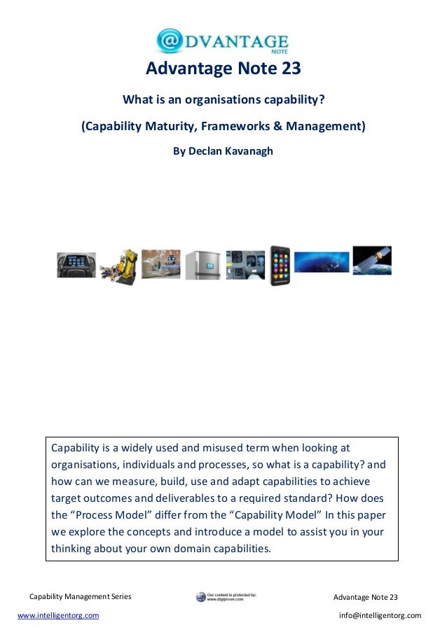 Capability Management Series Advantage Note 23 www.intelligentorg.com info@intelligentorg.com Advantage Note 23 What is an...