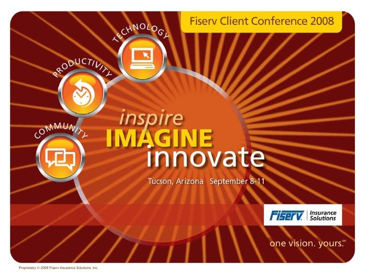 Proprietary    2008 Fiserv Insurance Solutions, Inc.
