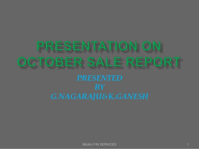 BAJAJ FIN SERVICES 1 PRESENTED BY G.NAGARAJU&K.GANESH