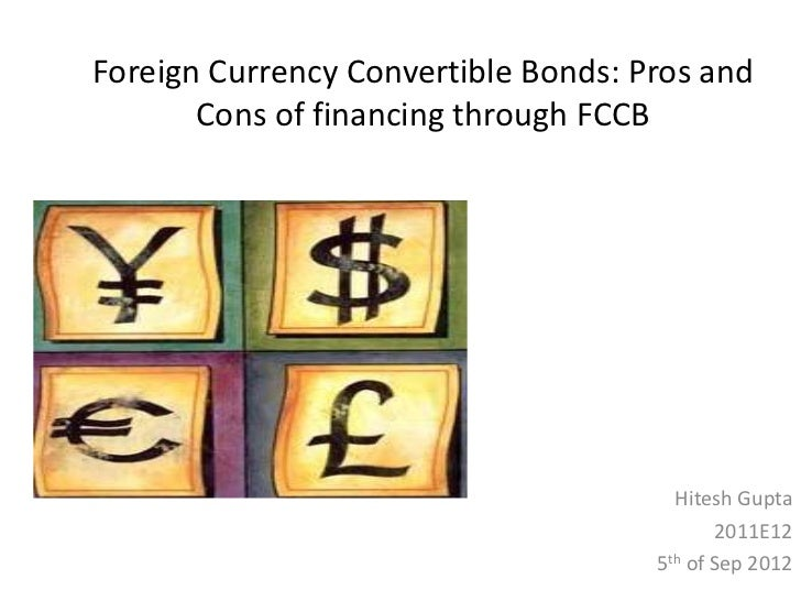 Foreign Currency Convertible Bonds: Pros and       Cons of financing through FCCB                                       Hi...