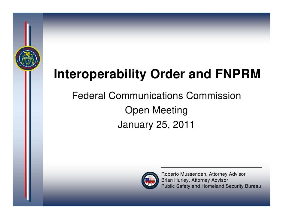 Interoperability Order and FNPRM  Federal Communications Commission            Open Meeting           January 25, 2011    ...