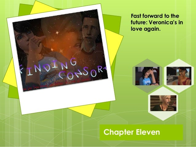 Chapter Eleven Fast forward to the future: Veronica's in love again.