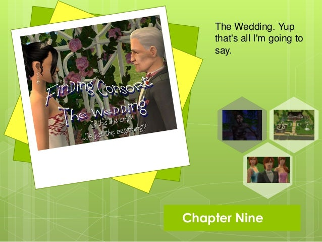Chapter Nine The Wedding. Yup that's all I'm going to say.