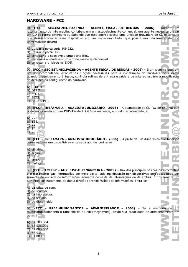 www.leitejunior.com.br Leite JúniorHARDWARE - FCC01. (FCC – SEC.EST.NEG.FAZENDA – AGENTE FISCAL DE RENDAS - 2006) – Durant...