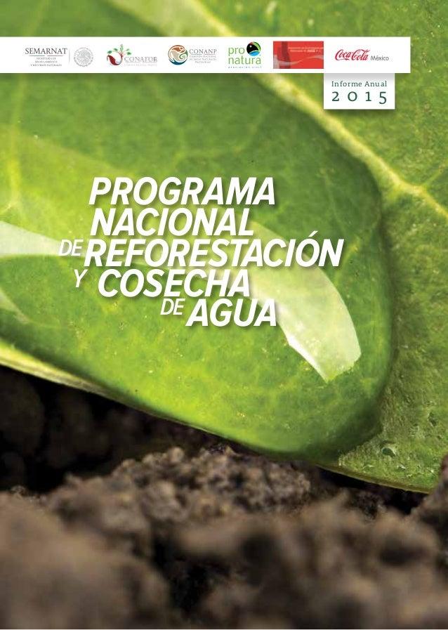 COSECHA PROGRAMA REFORESTACIÓN NACIONAL Y DE DEAGUA Informe Anual 2 0 1 5