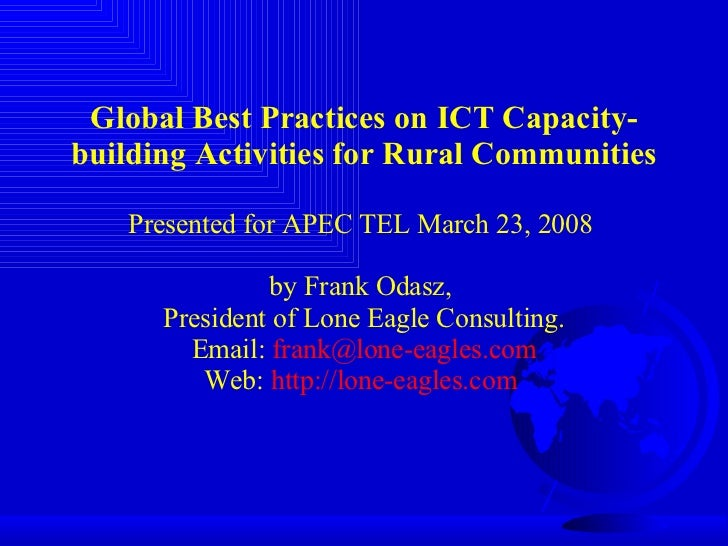Global Best Practices on ICT Capacity-building Activities for Rural Communities Presented for APEC TEL March 23, 2008  by ...