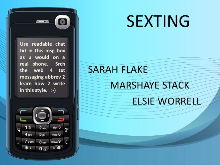 SEXTINGUse readable chattxt in this msg boxas u would on areal phone. Srchthe web 4 txt         SARAH FLAKEmessaging abbre...