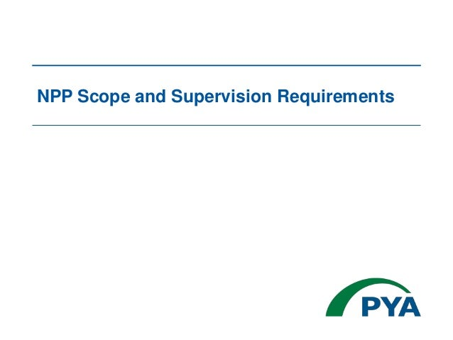 NPP Scope and Supervision Requirements