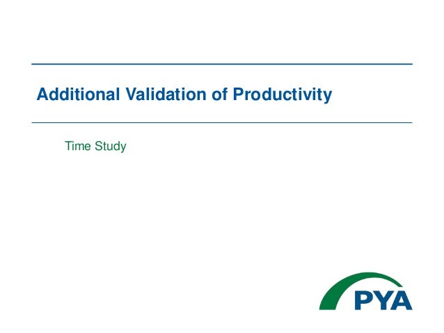 Additional Validation of Productivity Time Study