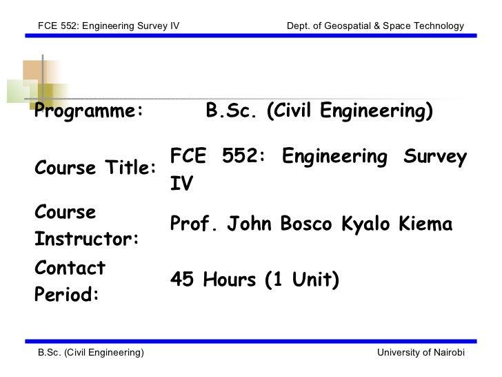 FCE 552: Engineering Survey IV           Dept. of Geospatial & Space TechnologyProgramme:                       B.Sc. (Civ...