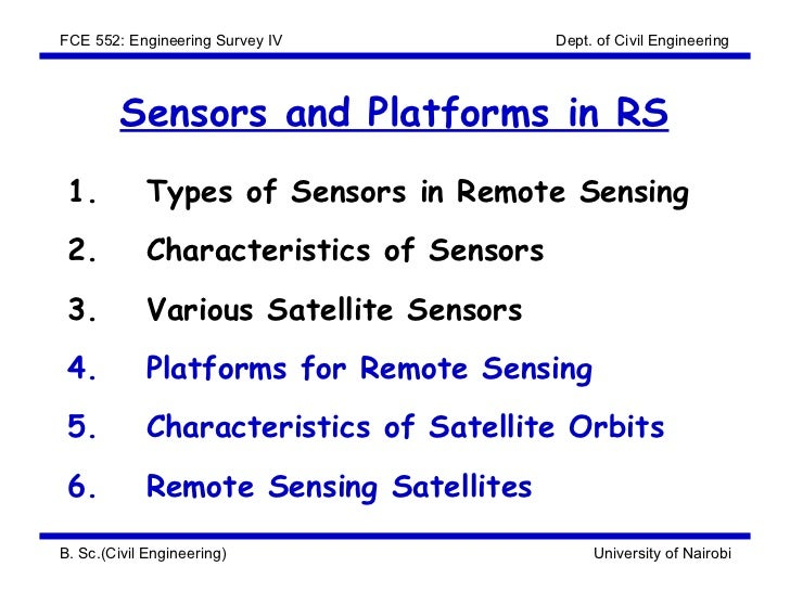 FCE 552: Engineering Survey IV            Dept. of Civil Engineering         Sensors and Platforms in RS 1.          Types...