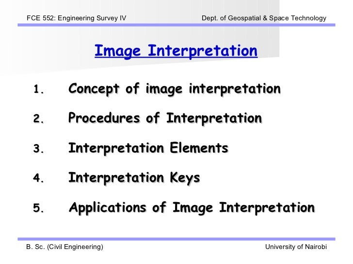 FCE 552: Engineering Survey IV      Dept. of Geospatial & Space Technology                       Image Interpretation  1. ...
