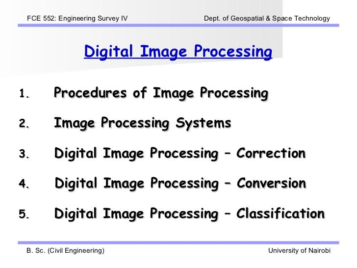 FCE 552: Engineering Survey IV    Dept. of Geospatial & Space Technology                    Digital Image Processing1.    ...