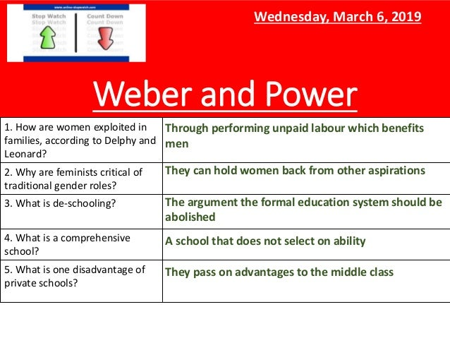 Weber and Power 1. How are women exploited in families, according to Delphy and Leonard? 2. Why are feminists critical of ...
