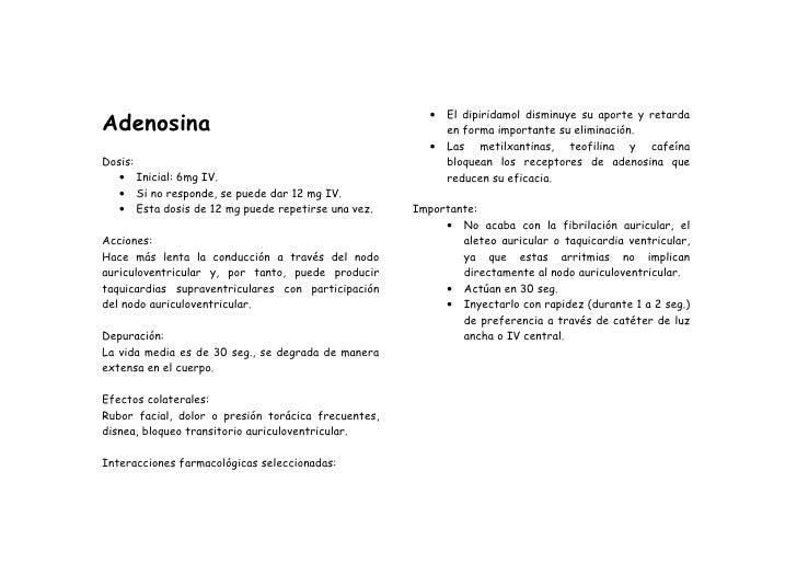 Adenosina                                                         •   El dipiridamol disminuye su aporte y retarda        ...